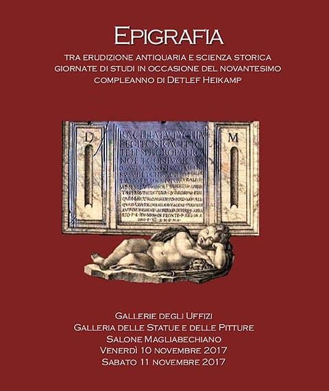 Epigrafia - Tra erudizione antiquaria e scienza storica. Due giornate di studi in occasione del 90° compleanno di Detlef Heikamp