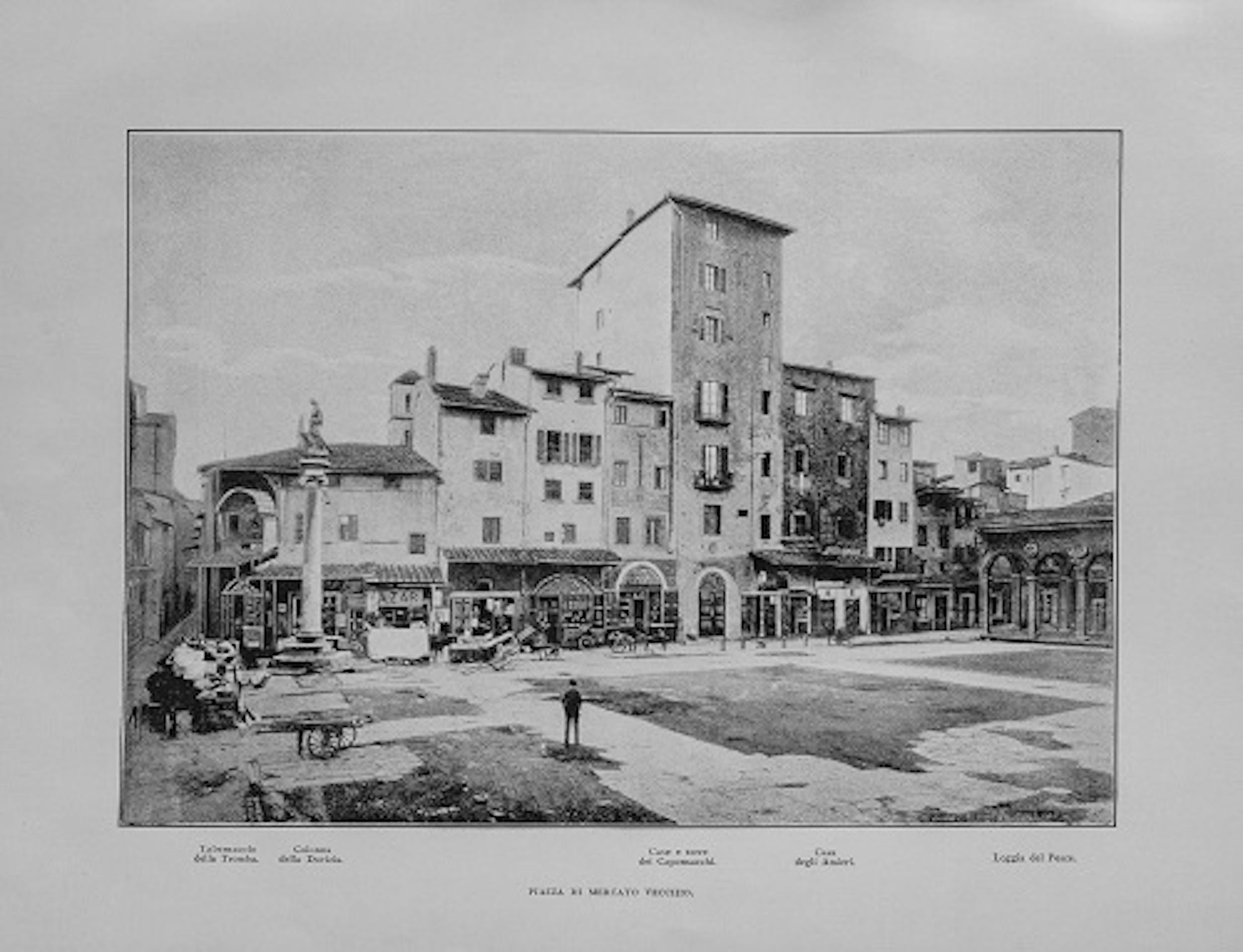 fig. 2 la Piazza del Mercato Vecchio di Firenze (attuale Piazza della Repubblica) com'era prima del 1885 (tratto da Commissione Storica Artistica Comunale 1900, [13]) - Piazza del Mercato Vecchio in Florence (now Piazza della Repubblica) as it was before 1885 (from: Municipal Historical and Artistic Commission 1900, [13]).