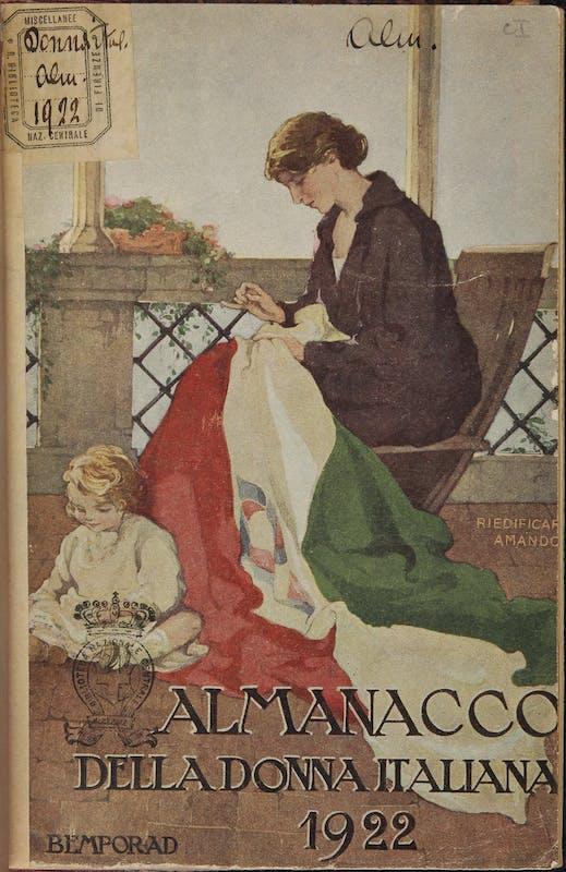 Almanacco della donna italiana 1922 Biblioteca Nazionale Centrale, Firenze I Almanacco della donna italiana 1922 Biblioteca Nazionale Centrale, Florence