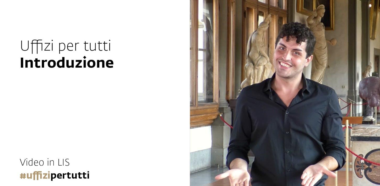 Uffizi per tutti - Video in LIS | Introduzione